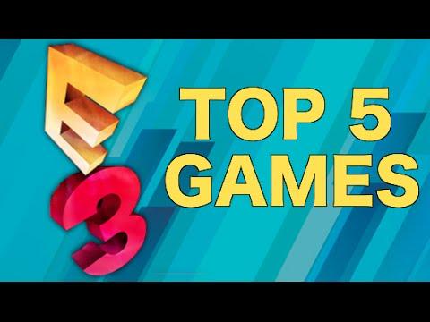 TOP 5 GAMES OF E3 2015!!