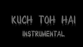 Kuch Toh Hai Instrumental and Lyrics | Do Lafzon Ki Kahani |