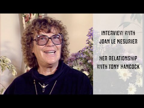 Interview with Joan Le Mesurier who talks about her relationship with Tony Hancock