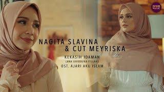 "Download KEKASIH IDAMAN (ANA UHIBBUKA FILLAH) - NAGITA SLAVINA & CUT MEYRISKA (OST FILM ""AJARI AKU ISLAM"")"
