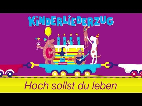 Hoch sollst du leben - Kinderliederzug - YouTube