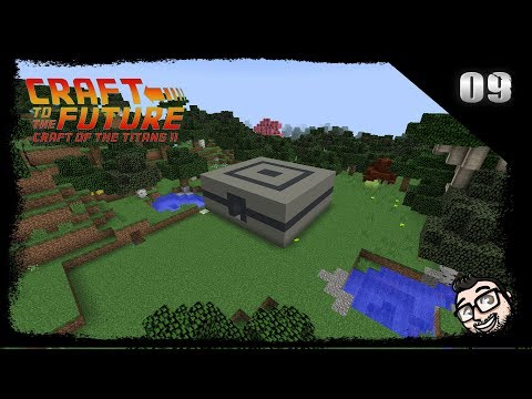 Minecraft Craft To The Future Craft Of The Titans 2 EP9 - 88 Miles Per Hour
