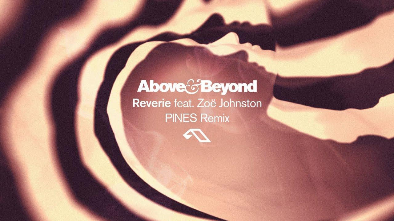 Download Above & Beyond feat. Zoë Johnston - Reverie (PINES Remix)
