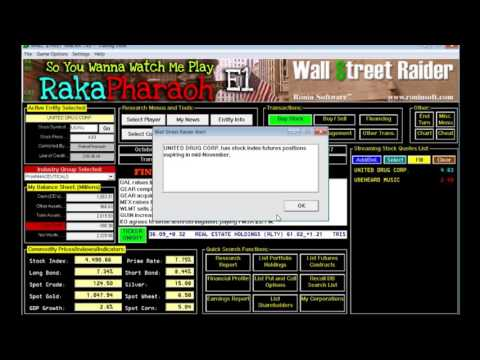 So, You wanna watch me play Wall Street Raider 7.8!! E1 stock Market simulation