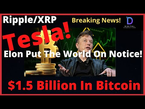 Ripple/XRP-Breaking News Tesla-Elon Musk Ove $1 Billion In Bitcoin,ISO20022-SWIFT-R3-W3C-XRP Price ^