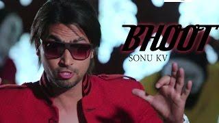 bhoot   sonu kv   latest punjabi song   yellow music