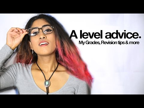 A LEVEL ADVICE - A* Revision Tips & My Grades