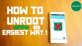 OPPO Unroot With One Click . Simple and easiest way to unroot any smartphone