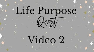 Life Purpose Quest Video 2   Childhood Influences