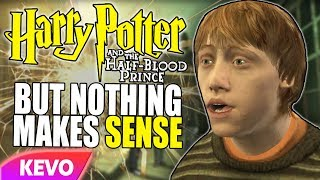 Half Blood Prince but nothing makes sense