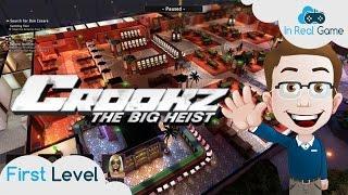 CROOKZ - THE BIG HEIST [FR] ● First Level ● CAMBRIOLEUR DE OUF!