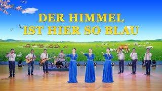 Lobpreis Lieder | Der Himmel ist hier so blau, das Reich Christi ist gekommen