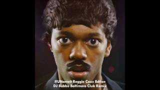 #UNameItChallenge - (Reggie Couz Version) DJ Bubbo Club Remix