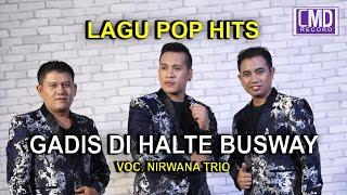 GADIS DI HALTE BUSWAY - NIRWANA TRIO POP INDONESIA VOL.1