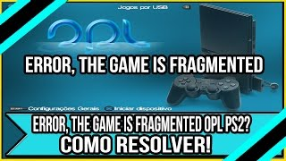 Error, the game is fragmented OPL Ps2? Como Resolver!