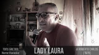 Tony Gaetani - Lady Laura - Home Karaoke
