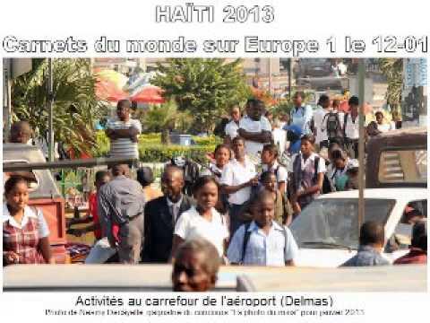 Haiti 2013   Carnets du Monde sur Europe 1