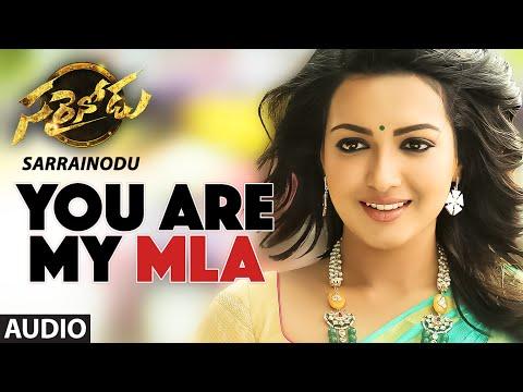 Sarrainodu Songs   You Are My MLA Full Song   Allu Arjun,Rakul Preet,Boyapati Sreenu,SS Thaman