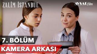 Zalim İstanbul | 7. Bölüm Kamera Arkası 🎬