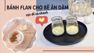 Cách Làm Bánh Flan Từ Sữa Mẹ hoặc Sữa Công Thức Cho Bé Dưới 1 Tuổi//Peanut Ăn Dặm