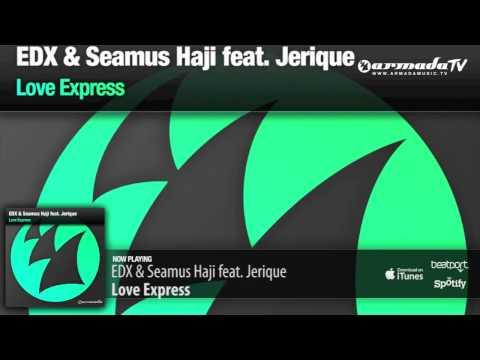 EDX & Seamus Haji Feat. Jerique  - Love Express (Original Mix)