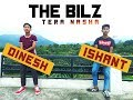 The Bilz || Dinesh & Ishant || Dance Video || Kashif  Tera Nasha ||