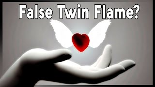 8 SIGNS of a FALSE TWIN FLAME