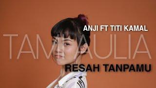 Tami Aulia Resah Tanpamu - Titi Kamal Ft Anji (Cover) Mp3