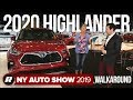 2020 Toyota Highlander walkaround | New York Auto Show 2019