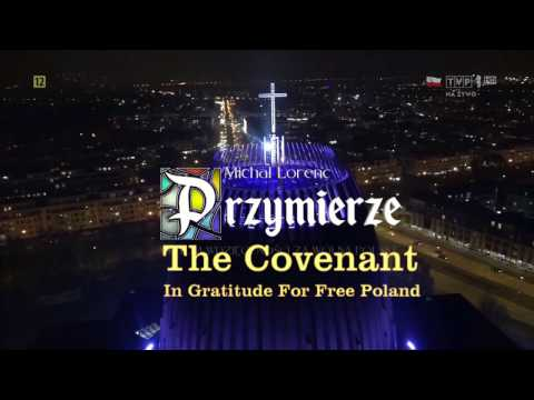 Nov.11, 2016 - Poland Fulfils The Covenant With God In Gratitude For Freedom * Oratorio by M.Lorenc