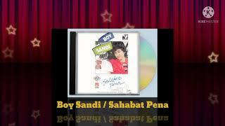 Boy Sandi - Sahabat Pena (Digitally Remastered Audio / 1984)