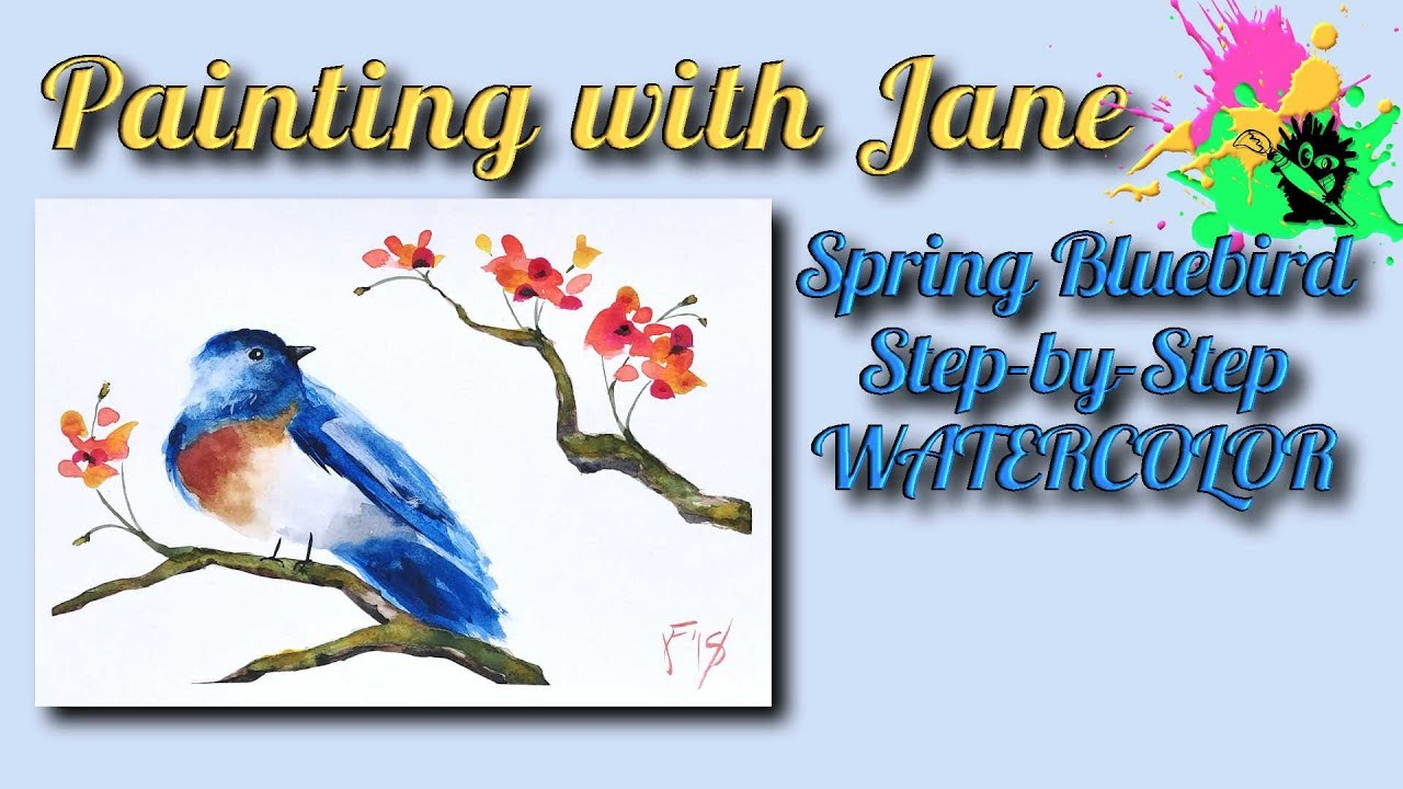 Spring Bluebird Step By Step Watercolor Tutorial Youtube