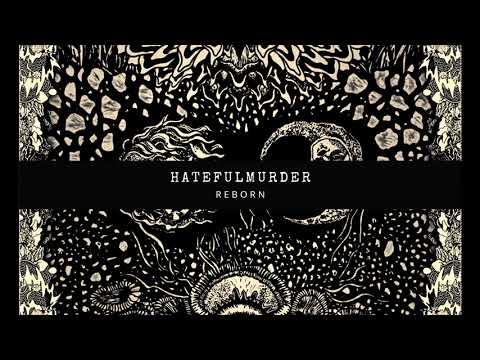 Hatefulmurder - Reborn (Full album)