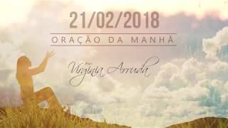 Oração da Manhã - Quarta-feira, 21 de Fevereiro de 2018 | Bispa Virginia Arruda