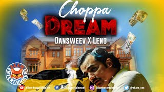 Dansweev x Leng - Choppa Dream - February 2020
