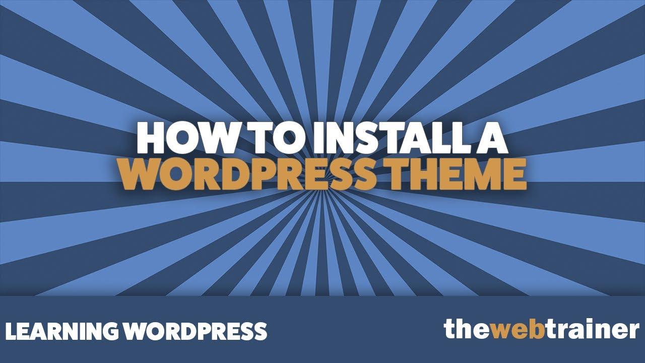 How To Install WordPress Theme - YouTube