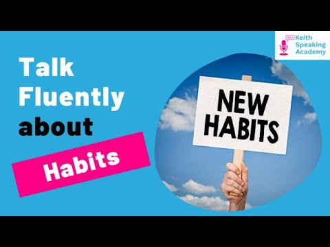 IELTS Speaking Practice - Topic of HABITS