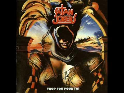 Satan Jokers- Trop Fou Pour Toi (FULL ALBUM) 1984