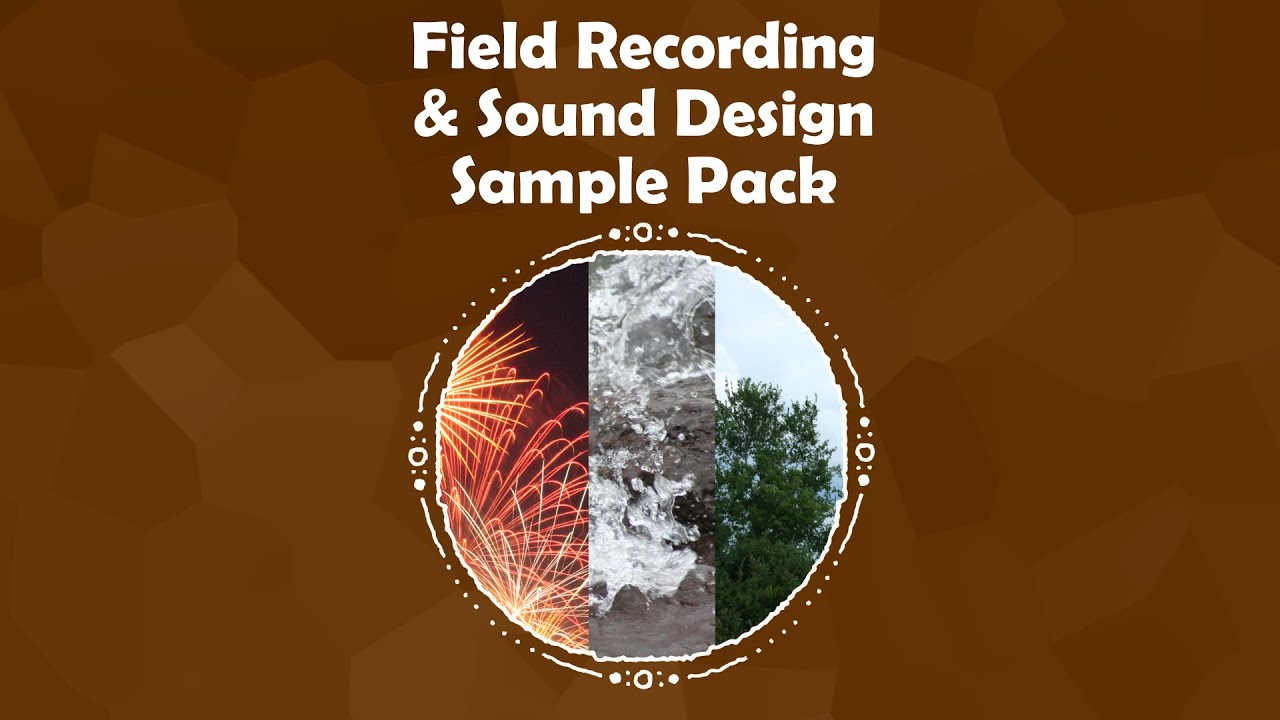 Field Recording and Sound Design sample pack