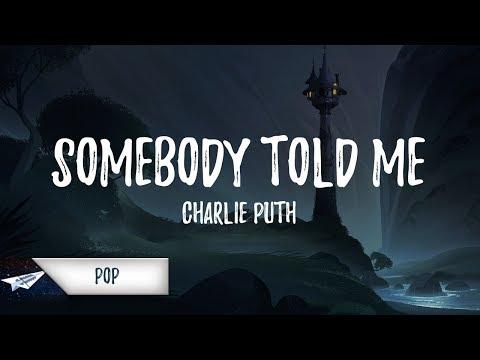 Charlie Puth - Somebody Told Me (Lyrics / Lyric Video)