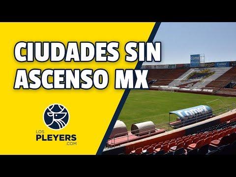 Ciudades que aspiran a tener un equipo en el Ascenso MX I Todo sobre el Ascenso I Los Pleyers