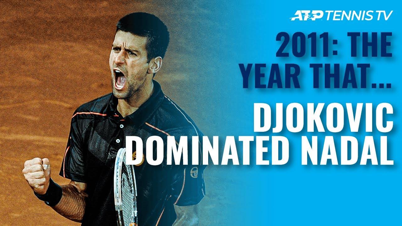 2011: The Year Djokovic Dominated Nadal!