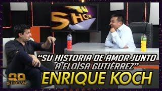 Enrique Koch nos cuenta en el QD Show su historia de amor junto a  Eloísa Gutiérrez