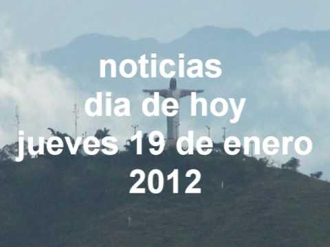 noticias del dia de hoy jueves 19 de enero del 2012 - YouTube