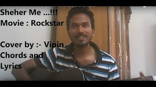 Sheher mein hun maine tere - {Movie- Rockstar} (Cover by Vipin)
