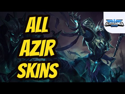 All Azir Skins Spotlight League of Legends Skin Review
