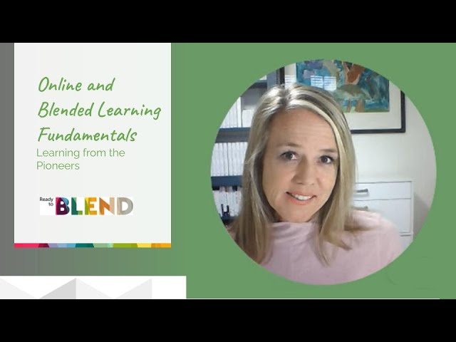 Online and Blended Learning Fundamentals: Learning from the Pioneers