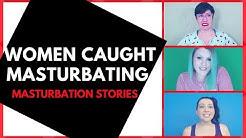 Women Caught Masturbating Using Their Favorite Masturbation Sex Toys