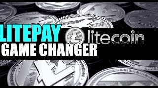 LITECOIN Game Changer! LITEPAY Feb 26th LTC to over $1000 2018