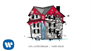 GTA X Juyen Sebulba - Hard House (Official Radio Edit)